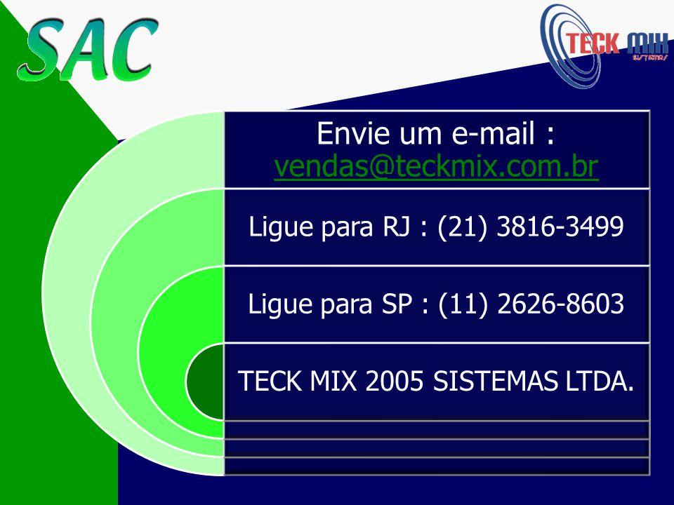 Envie um e-mail : vendas@teckmix.com.br
