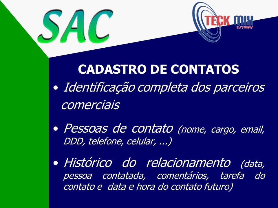 CADASTRO DE CONTATOS Identificação completa dos parceiros. comerciais. Pessoas de contato (nome, cargo, email, DDD, telefone, celular, ...)