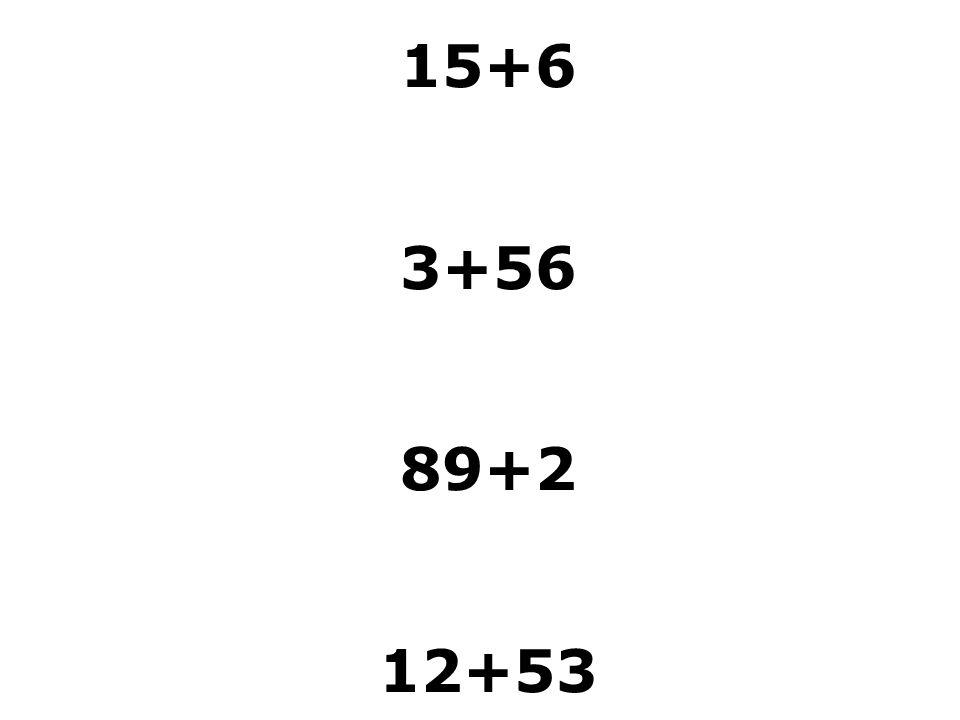 15+6 3+56 89+2 12+53