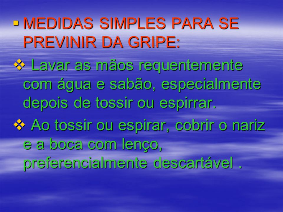 MEDIDAS SIMPLES PARA SE PREVINIR DA GRIPE: