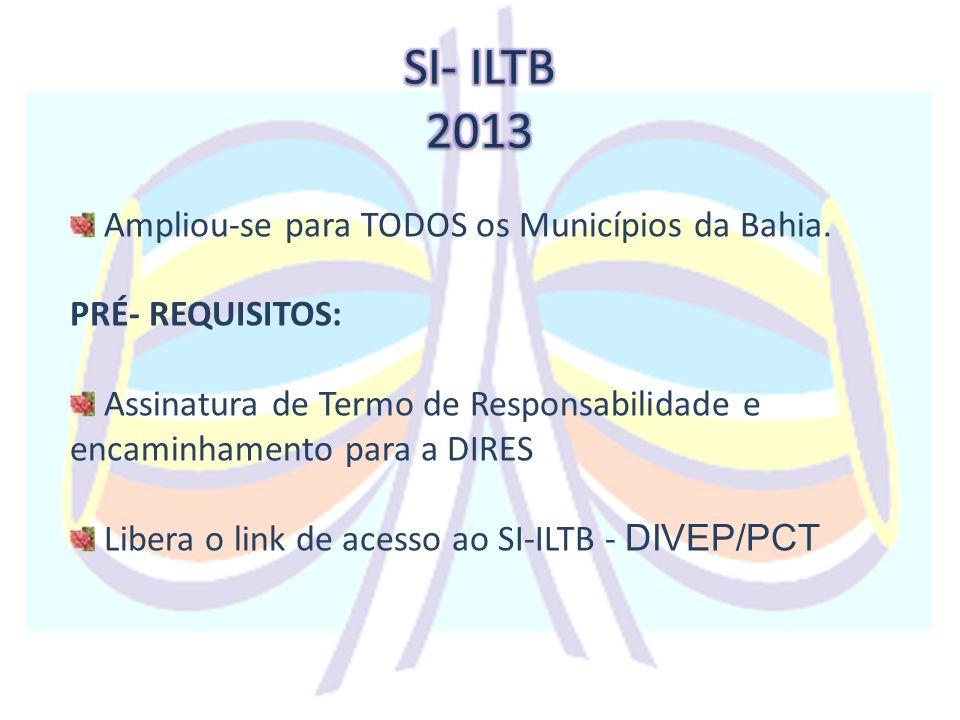 SI- ILTB 2013 Ampliou-se para TODOS os Municípios da Bahia.