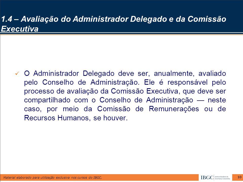 1.4 – Avaliação do Administrador Delegado e da Comissão Executiva
