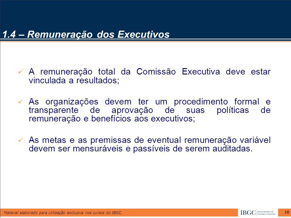 1.4 – Remuneração dos Executivos