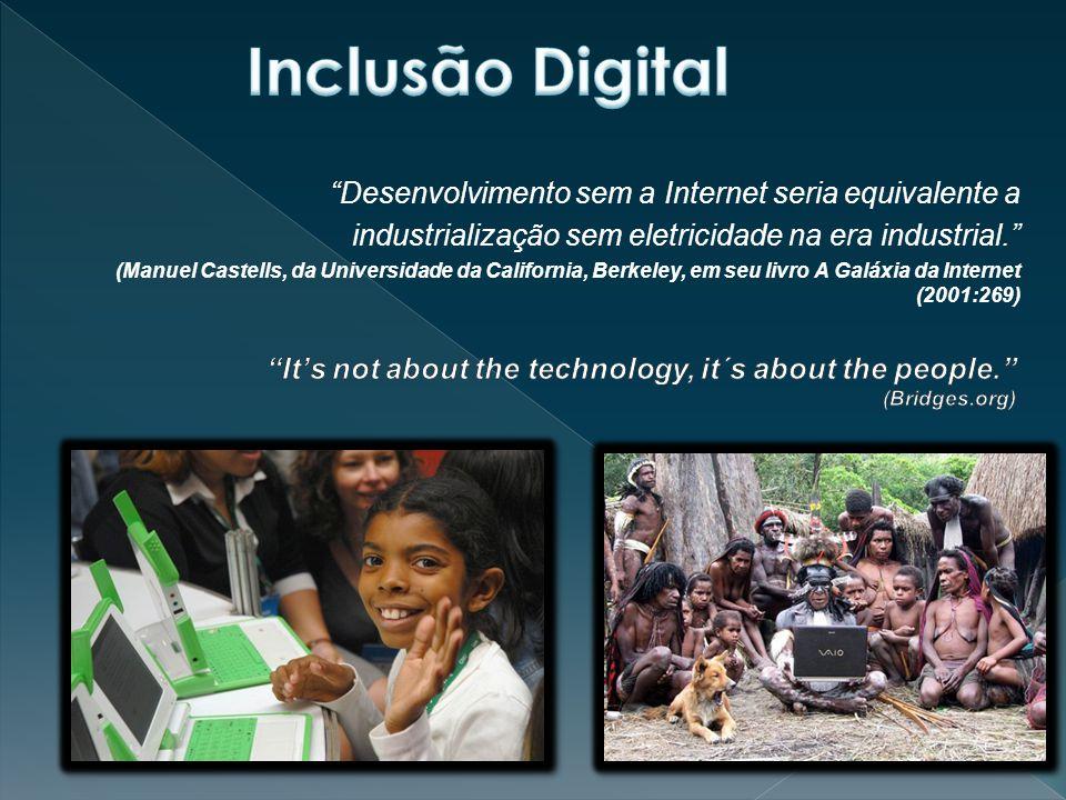 Inclusão Digital Desenvolvimento sem a Internet seria equivalente a
