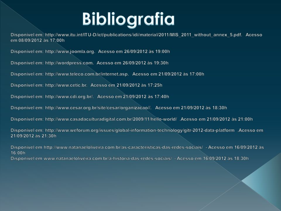 Bibliografia Disponível em: http://www.itu.int/ITU-D/ict/publications/idi/material/2011/MIS_2011_without_annex_5.pdf. Acesso em 08/09/2012 às 17:00h.