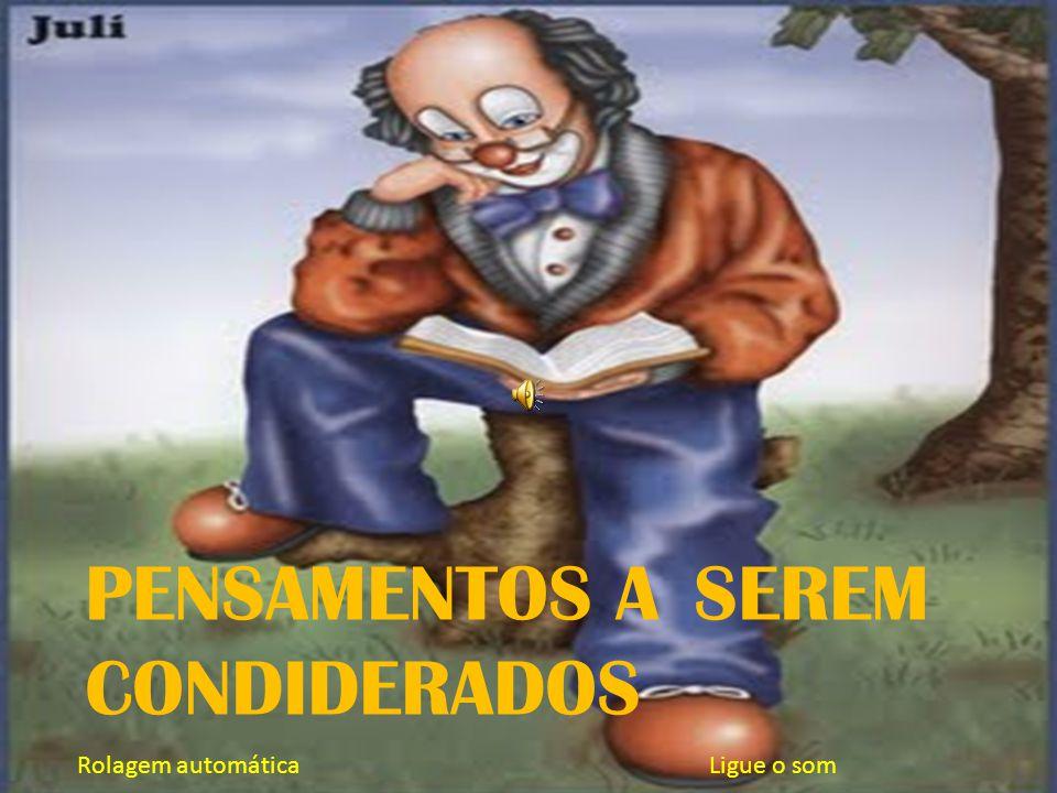 PENSAMENTOS A SEREM CONDIDERADOS