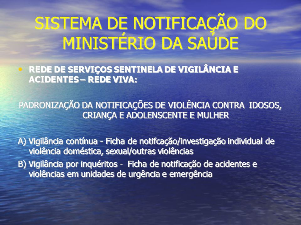 SISTEMA DE NOTIFICAÇÃO DO MINISTÉRIO DA SAÚDE