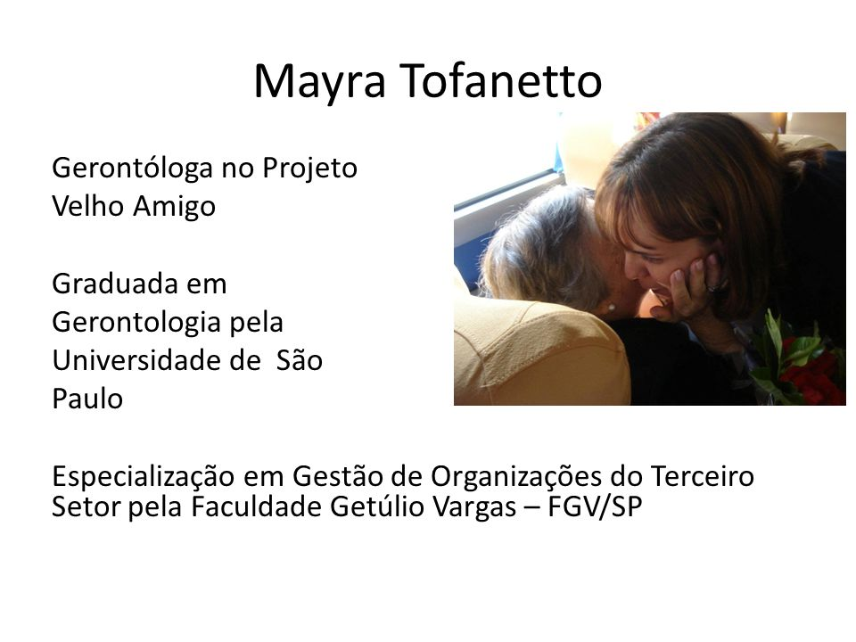 Mayra Tofanetto Gerontóloga no Projeto Velho Amigo Graduada em