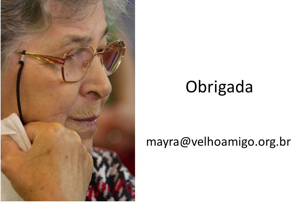 Obrigada mayra@velhoamigo.org.br