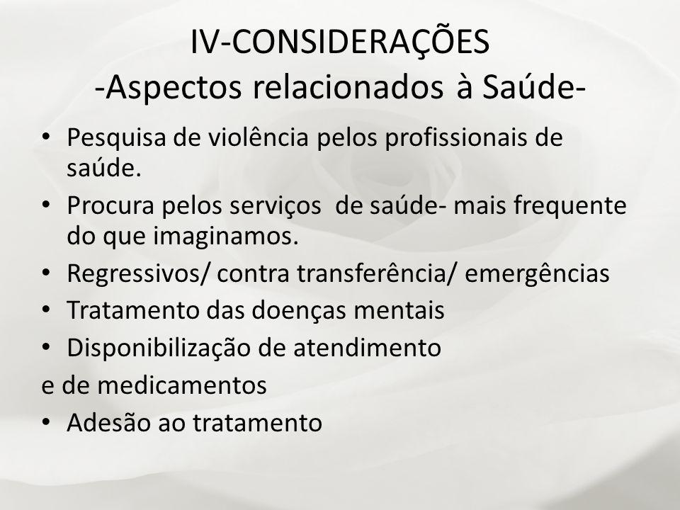 IV-CONSIDERAÇÕES -Aspectos relacionados à Saúde-
