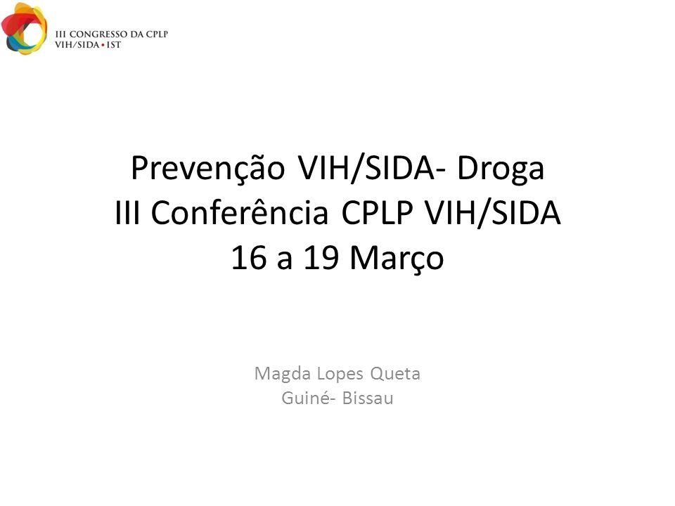 Prevenção VIH/SIDA- Droga III Conferência CPLP VIH/SIDA 16 a 19 Março