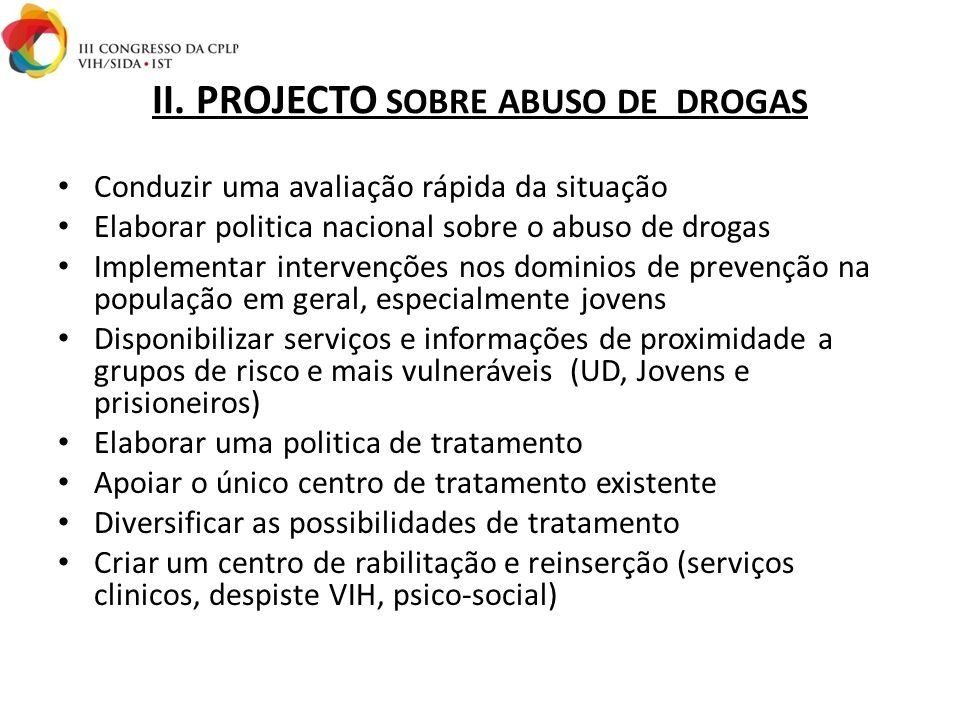 II. PROJECTO SOBRE ABUSO DE DROGAS