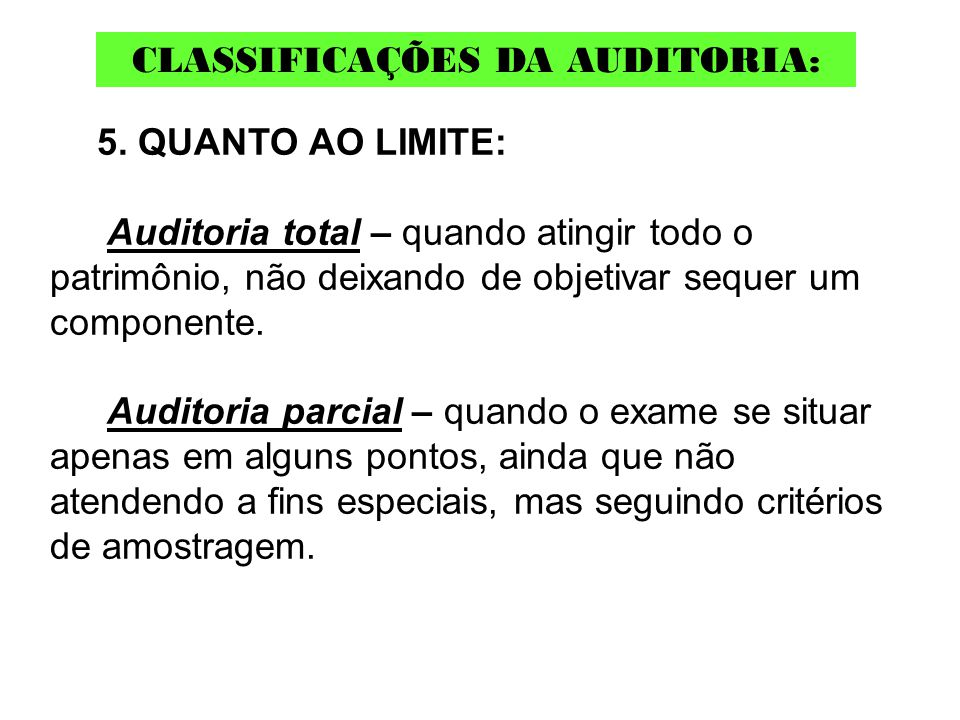 CLASSIFICAÇÕES DA AUDITORIA: