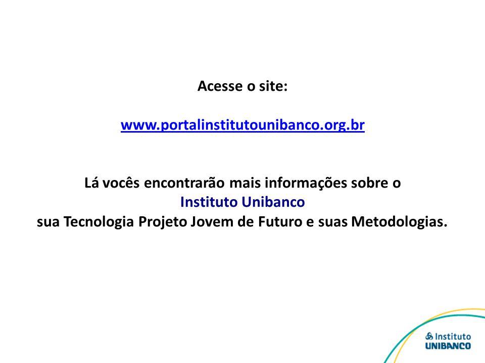 Acesse o site: www. portalinstitutounibanco. org