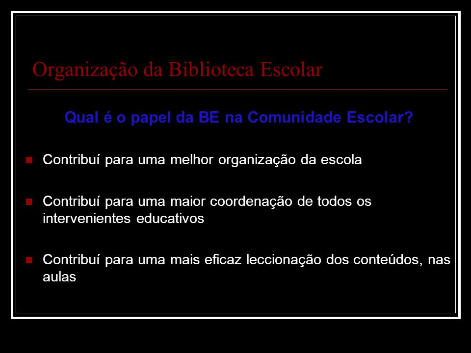 Organização da Biblioteca Escolar
