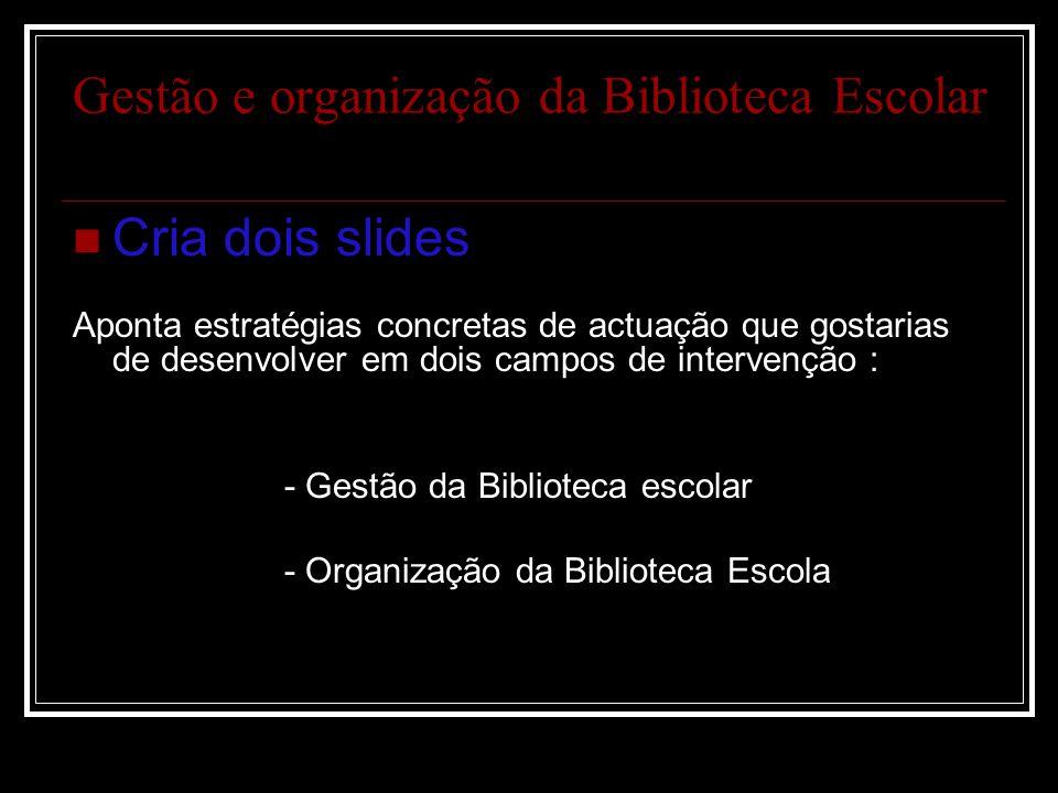 Gestão e organização da Biblioteca Escolar