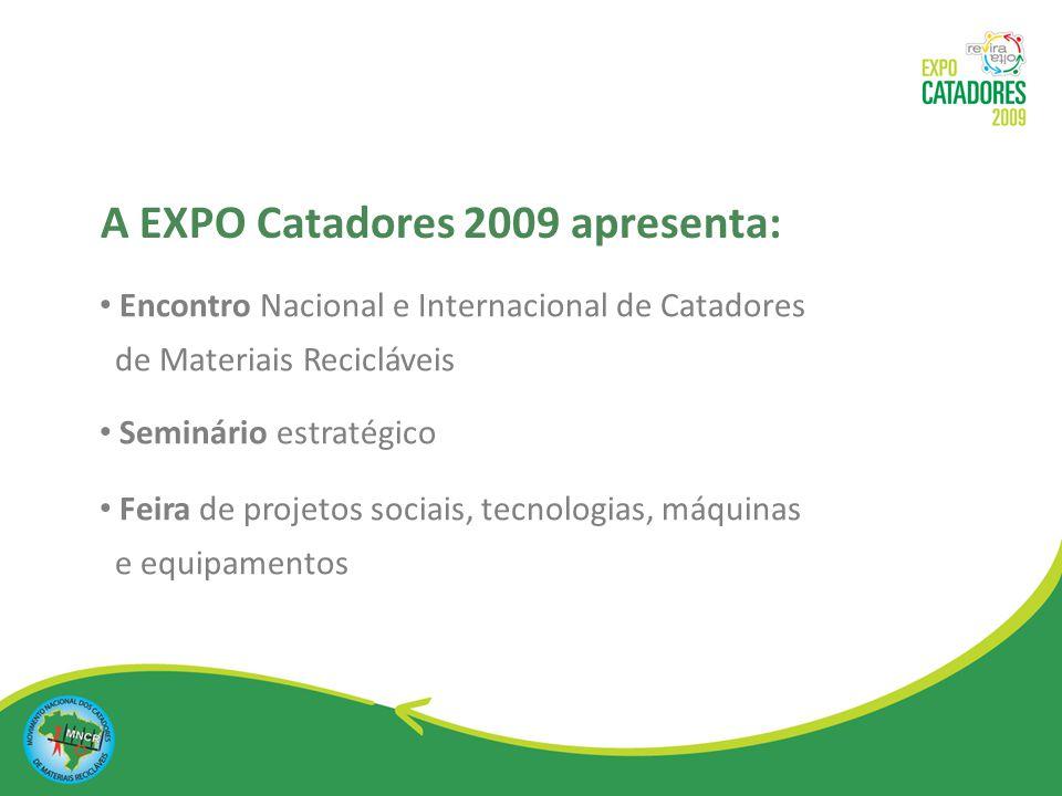 A EXPO Catadores 2009 apresenta: