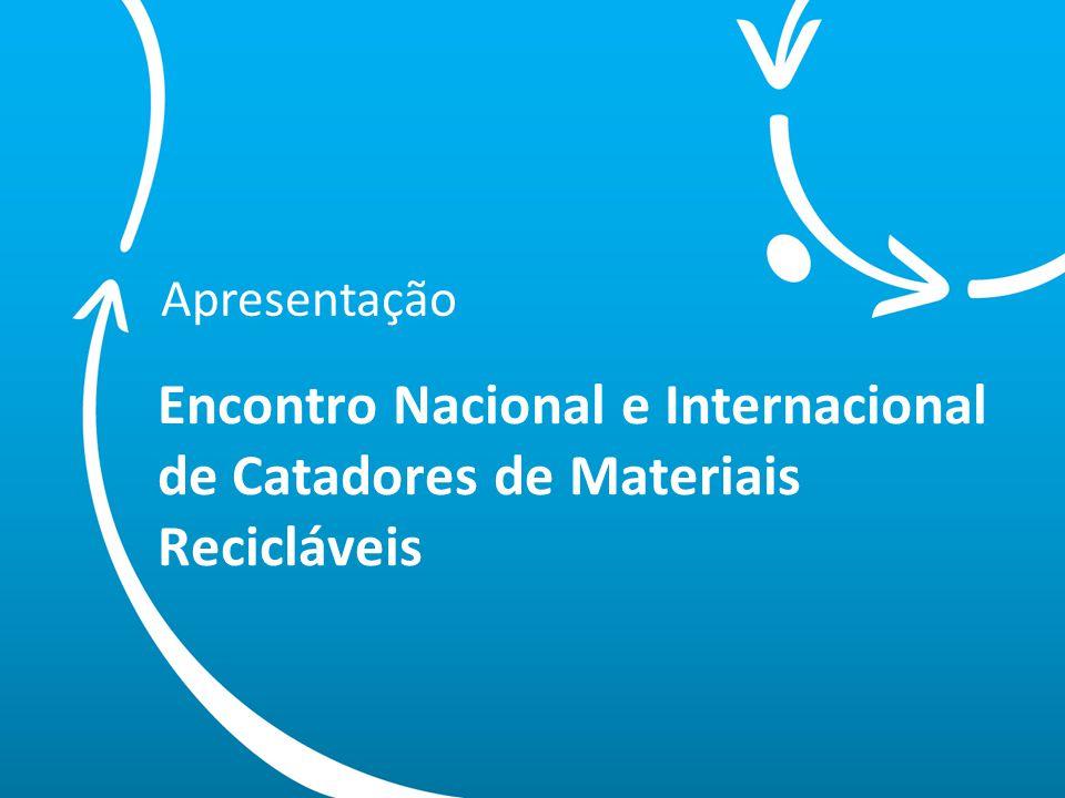 Apresentação Encontro Nacional e Internacional de Catadores de Materiais Recicláveis