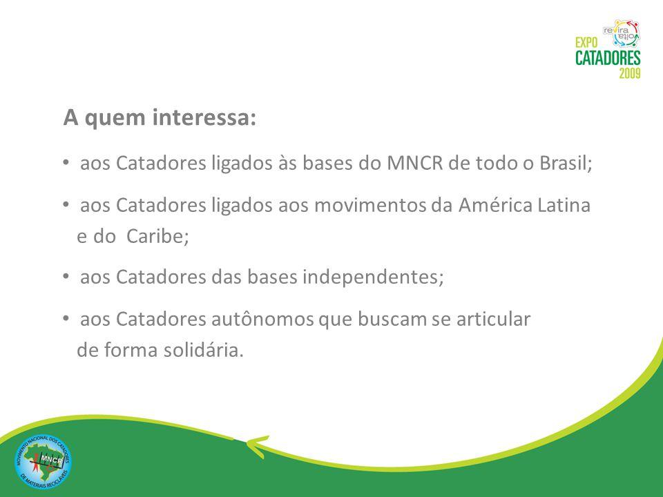 aos Catadores ligados às bases do MNCR de todo o Brasil;