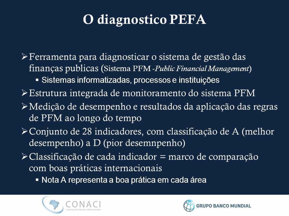 O diagnostico PEFA Ferramenta para diagnosticar o sistema de gestão das finanças publicas (Sistema PFM -Public Financial Management)