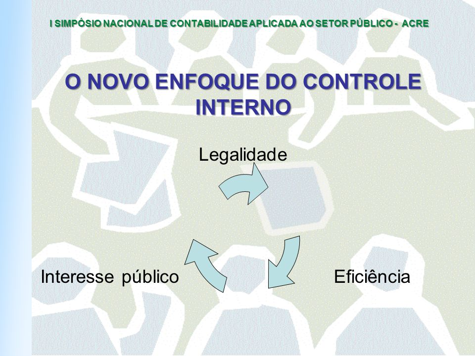 O NOVO ENFOQUE DO CONTROLE INTERNO