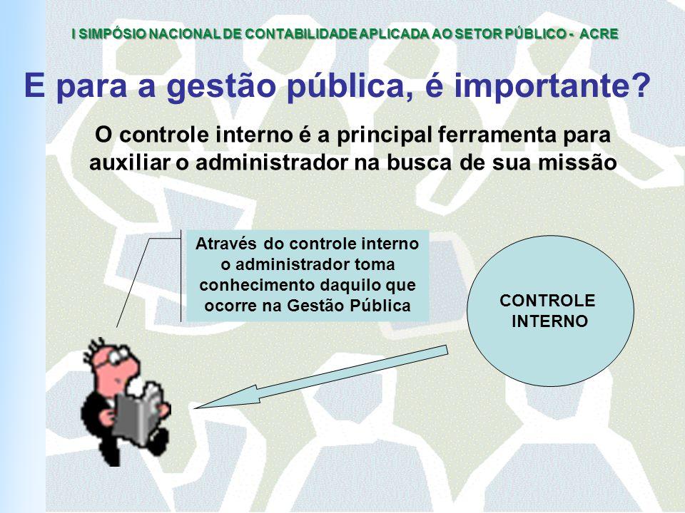 E para a gestão pública, é importante