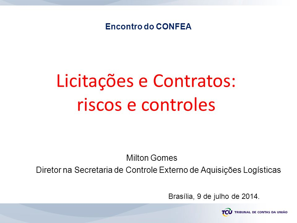 Licitações e Contratos: riscos e controles