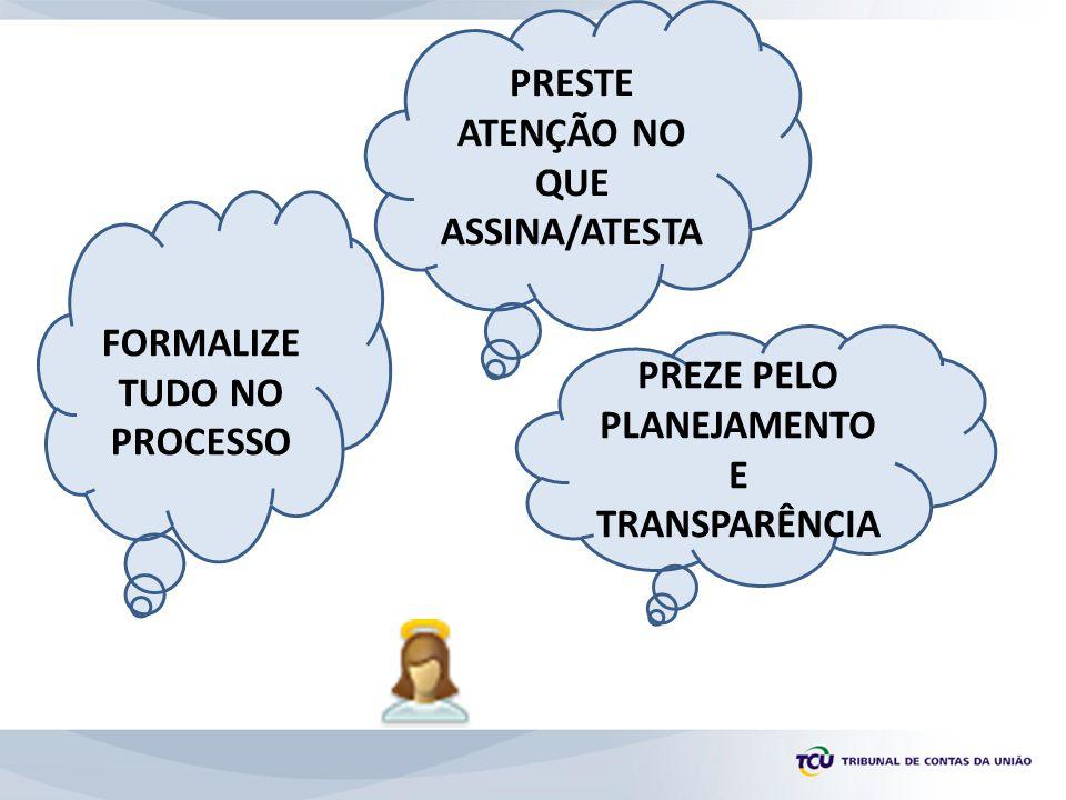 PRESTE ATENÇÃO NO QUE ASSINA/ATESTA