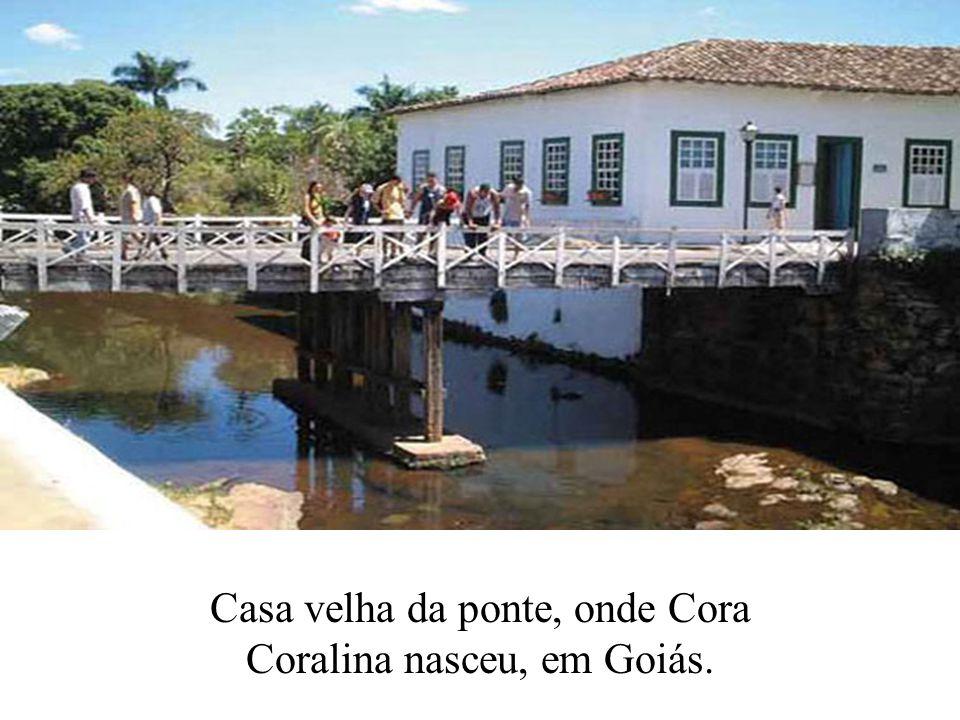 Casa velha da ponte, onde Cora Coralina nasceu, em Goiás.