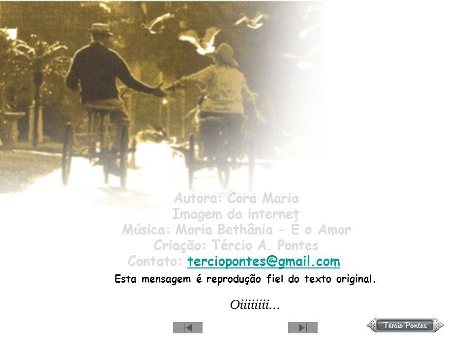 Música: Maria Bethânia - É o Amor Criação: Tércio A. Pontes