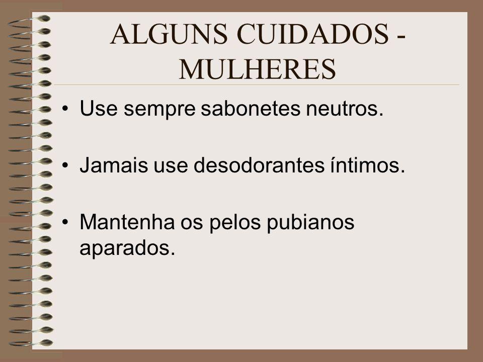 ALGUNS CUIDADOS - MULHERES