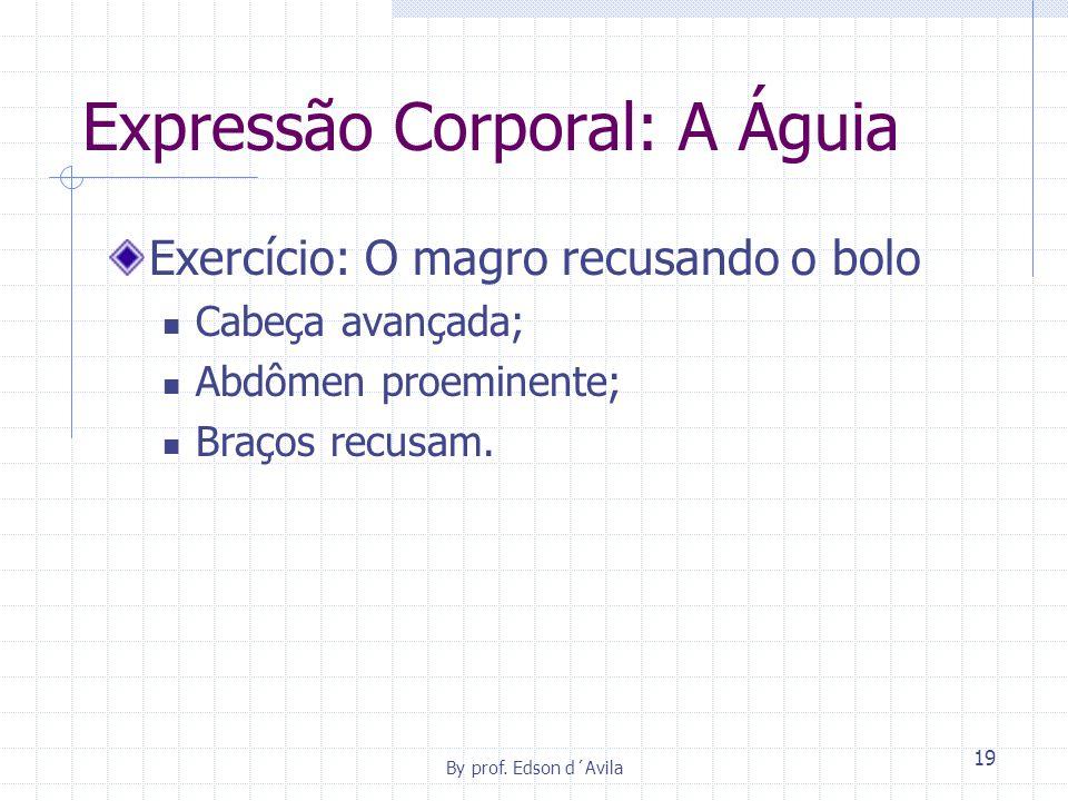Expressão Corporal: A Águia