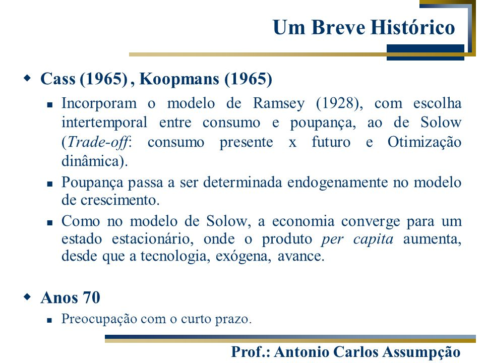 Um Breve Histórico Cass (1965) , Koopmans (1965) Anos 70