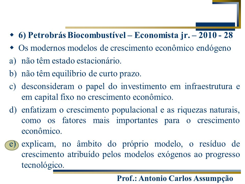 6) Petrobrás Biocombustível – Economista jr. – 2010 - 28