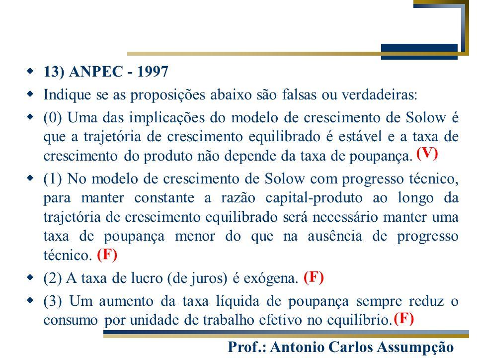 13) ANPEC - 1997 Indique se as proposições abaixo são falsas ou verdadeiras: