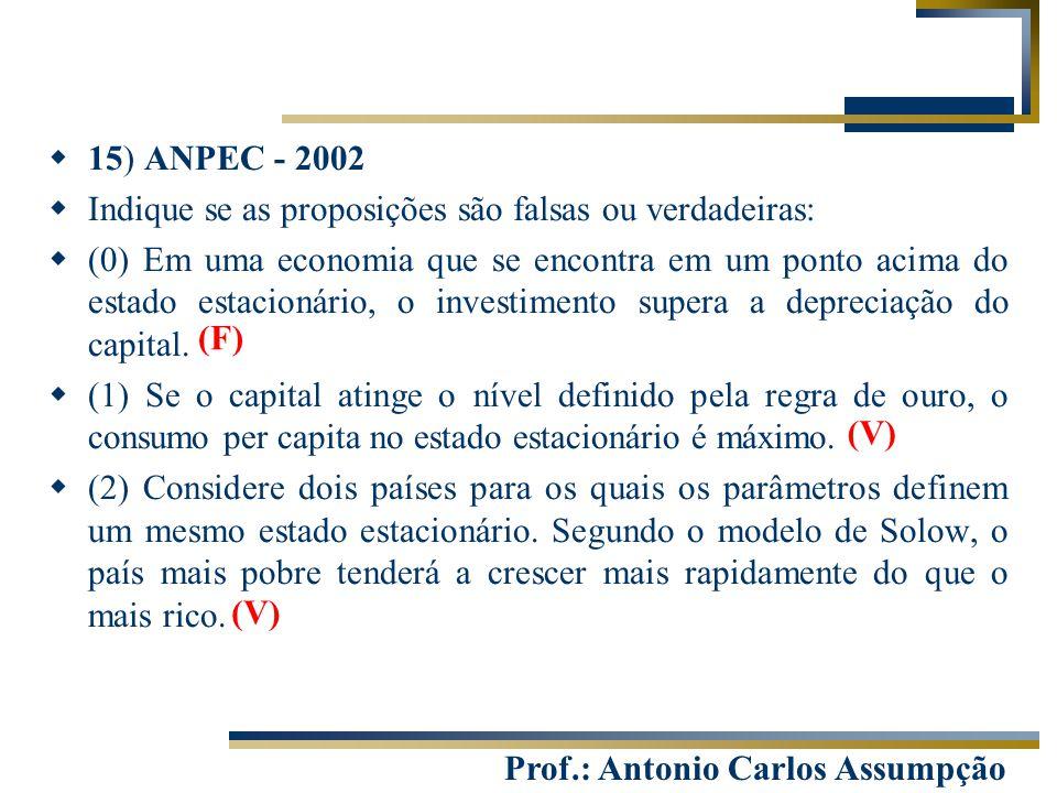 15) ANPEC - 2002 Indique se as proposições são falsas ou verdadeiras: