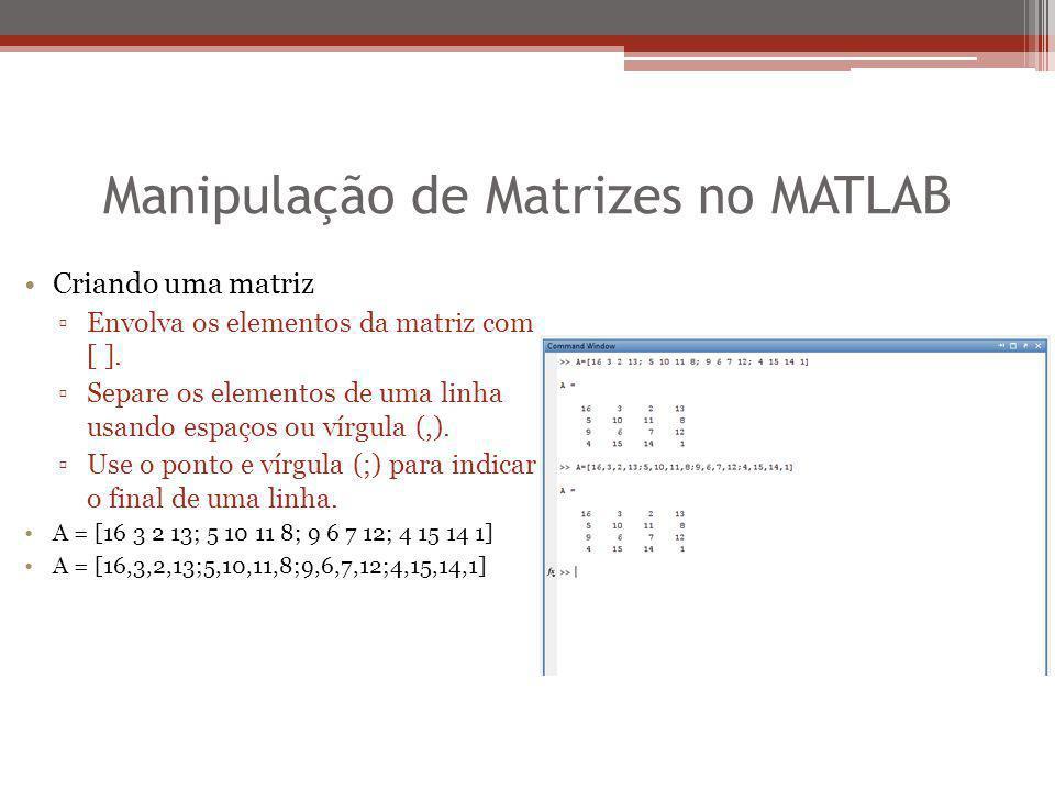 Manipulação de Matrizes no MATLAB