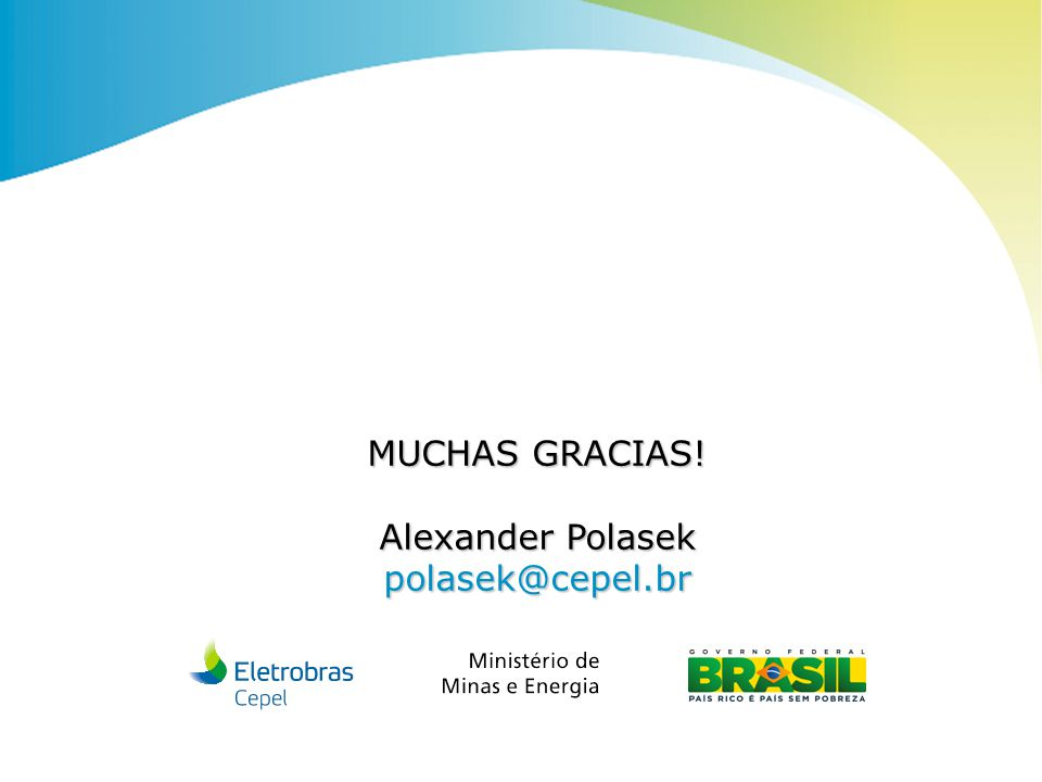 MUCHAS GRACIAS! Alexander Polasek polasek@cepel.br