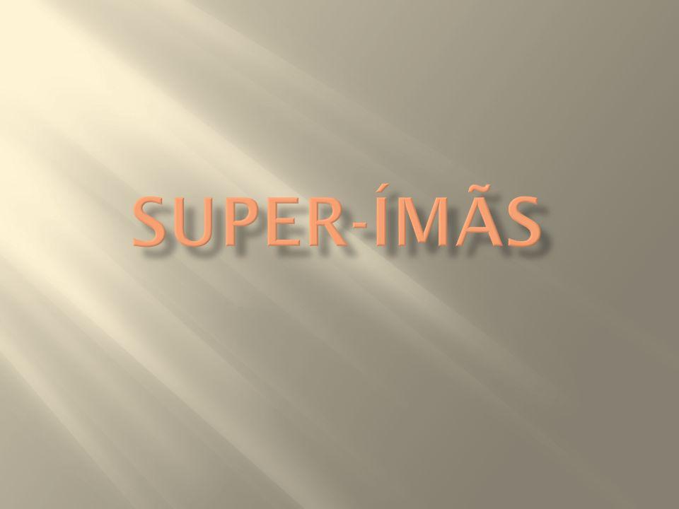 SUPER-ÍMÃS