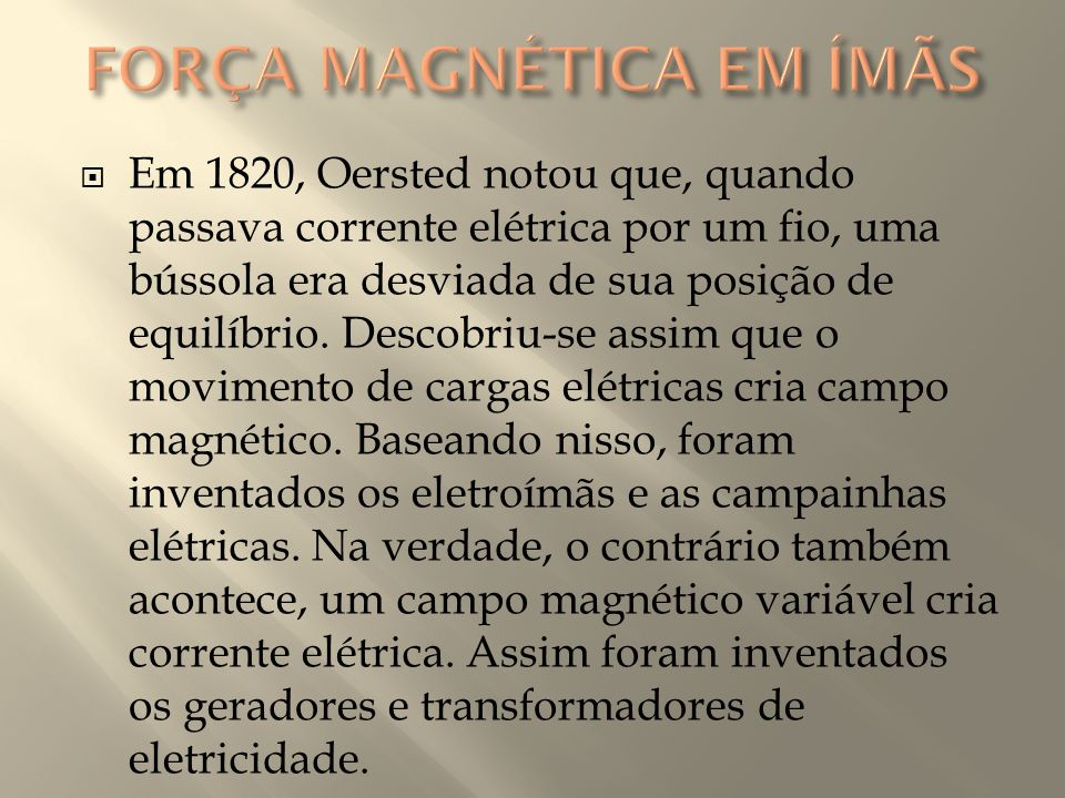 FORÇA MAGNÉTICA EM ÍMÃS