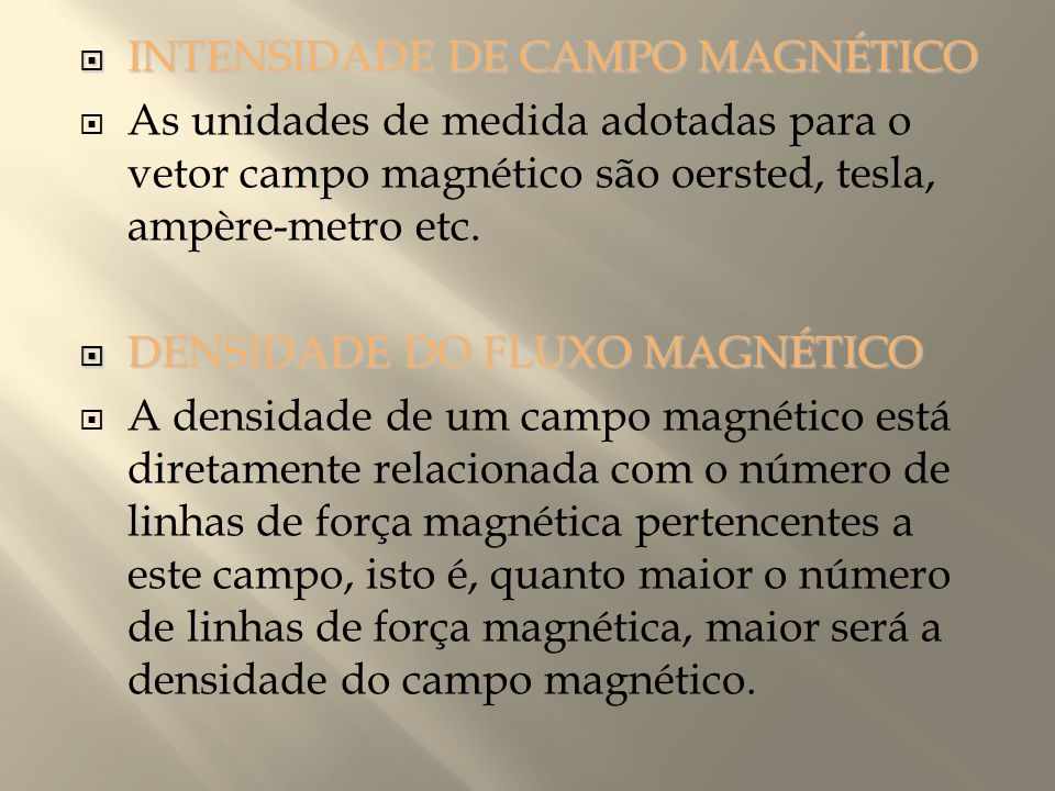 INTENSIDADE DE CAMPO MAGNÉTICO