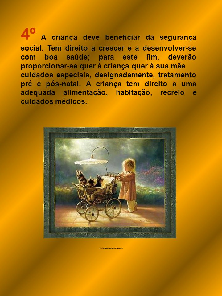 4º A criança deve beneficiar da segurança social