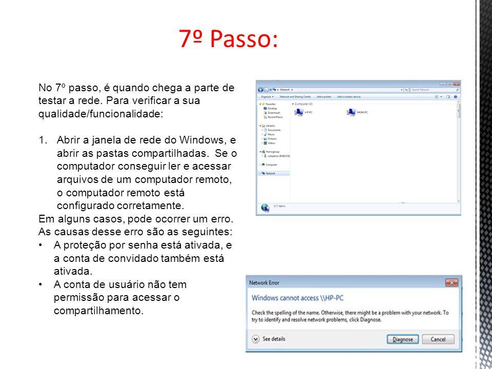 7º Passo: No 7º passo, é quando chega a parte de testar a rede. Para verificar a sua qualidade/funcionalidade: