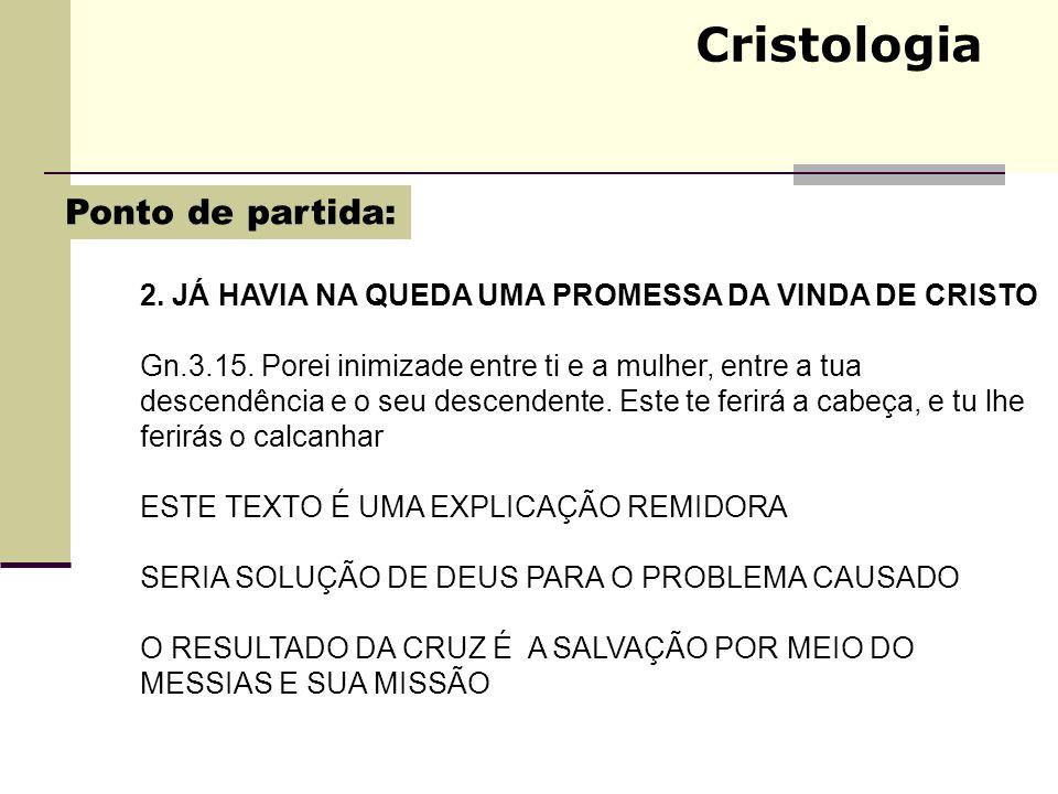Cristologia Ponto de partida: .
