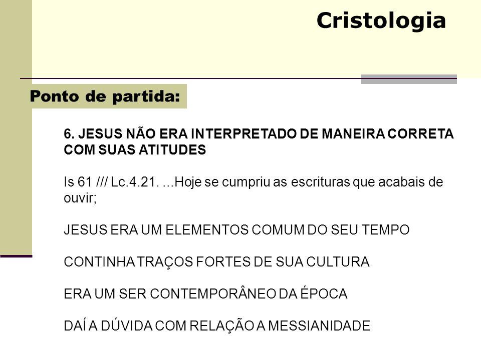 Cristologia Ponto de partida: