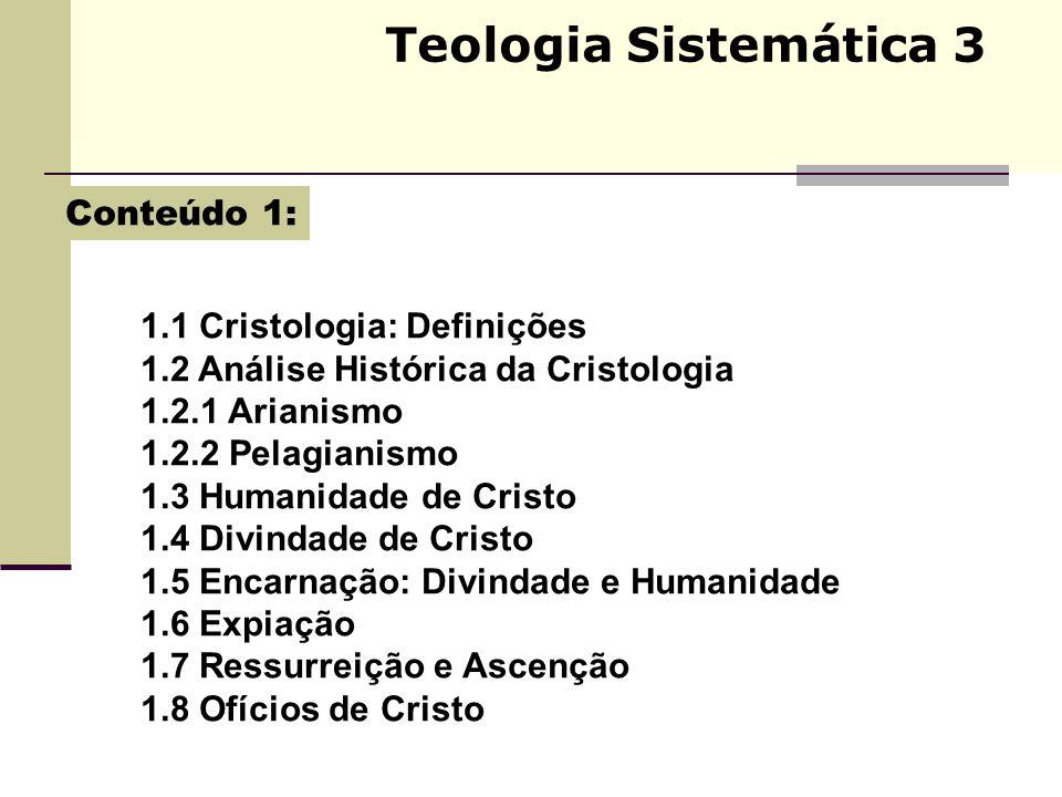 Teologia Sistemática 3 Conteúdo 1: 1.1 Cristologia: Definições