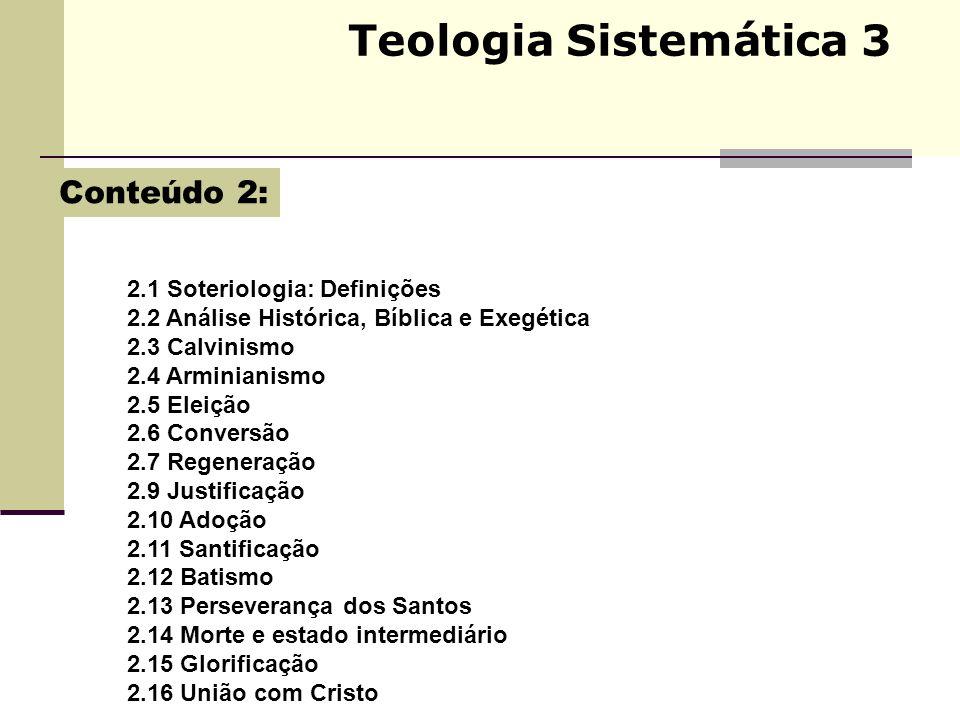 Teologia Sistemática 3 Conteúdo 2: 2.1 Soteriologia: Definições
