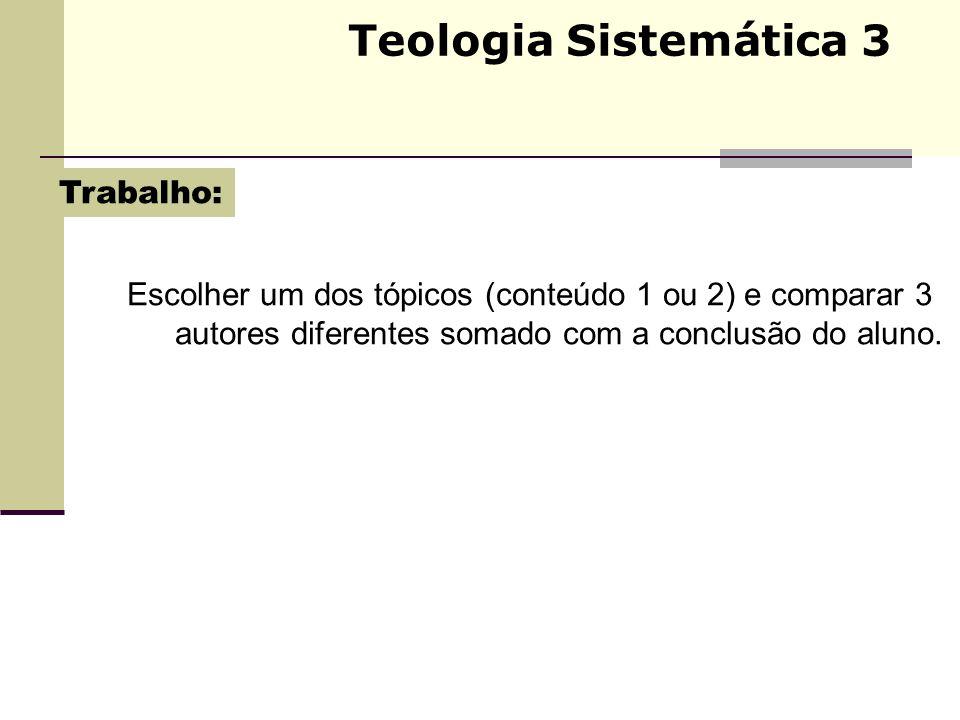 Teologia Sistemática 3 Trabalho: