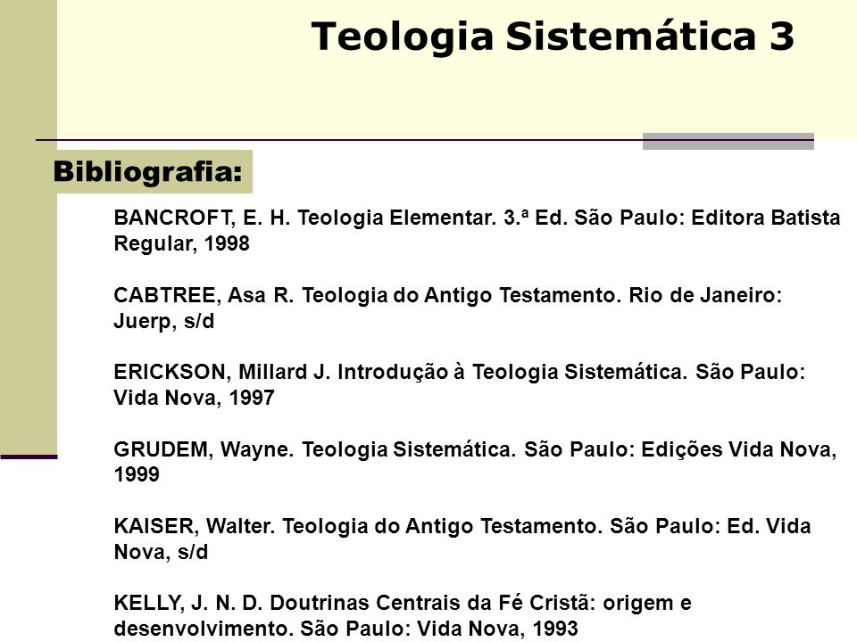 Teologia Sistemática 3 Bibliografia:
