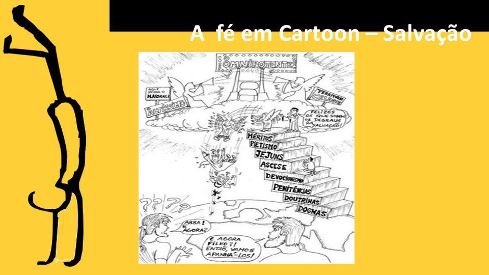 A fé em Cartoon – Salvação